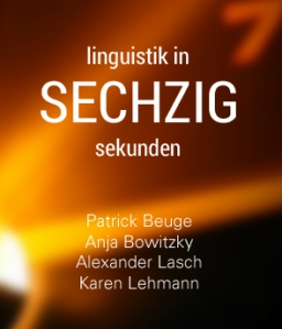 Linguistik in 60 Sekunden bei Youtube & Google Plus.
